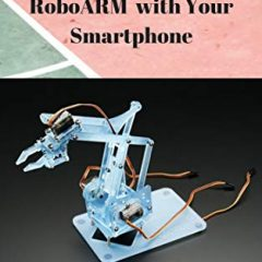 Arduino Control Your RoboARM with Your Smartphone