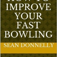 Cricket: How to Improve Your Fast Bowling